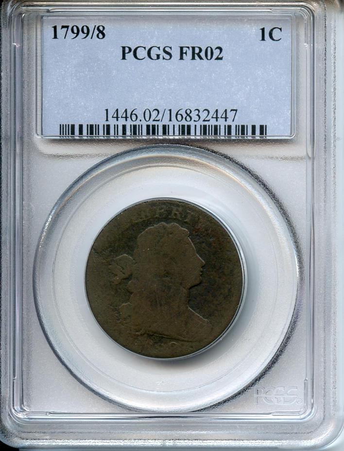 1799/8 1C Fair 2 PCGS