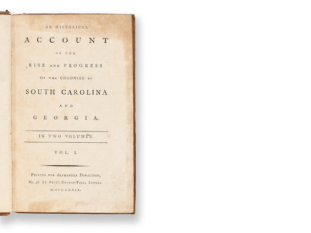 11217791779Hewatt, AlexanderAn Historical Account of the Rise and Progress of the Colonies of South Carolina and Georgia.  [2 vols.]London1993 $1,610 Christie's June 9, 1993Lot 462