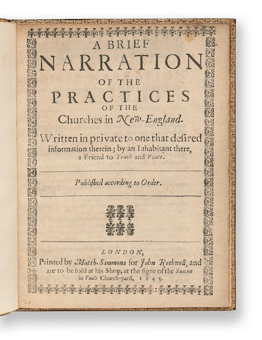 [WELDE, THOMAS. c.1590-1662.] A Brief Narration of the Practices of the Church in New-England. Written in private to one that desired information therein; by an Inhabitant there, a Friend to Truth and Peace. London: Printed by Matth. Simmons for John Rothwell, 1645.