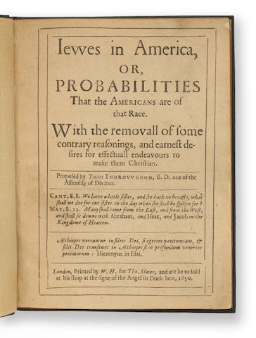 THOROWGOOD, THOMAS. c.1595–1669. Jewes in America, or Probabilities that the Americans are of that Race. London: Thomas Slater, 1650.