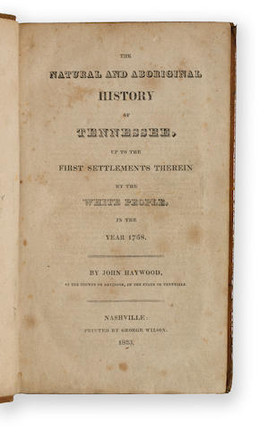 TENNESSEE. HAYWOOD, JOHN. 1762-1826. The Natural and Aboriginal History or Tennessee, up to the First Settlements therein by the White People in the year 1768. Nashville: Printed by George Wilson, 1823.
