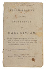KINNAN, MARY. True Narrative of the Sufferings of Mary Kinnan, who was taken Prisoner by the Shawnee Nation of Indians ... and Remained with Them till the Sixteenth of August, 1794. Elizabethtown: Printed by Shepard Kollock, 1795.