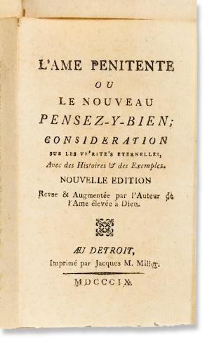 [LE CLERC, PAUL. 1657-1740.] L'Ame penitente ou nouveau pensez-bien; consideration sur les verites eternelles avec des histoires & des exemples.... Detroit: Jacques M. Miller, 1809.