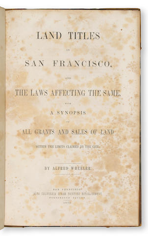 292	1852	1852	Wheeler, Alfred	Land Titles in San Francisco, and The Laws affecting the same, with a synopsis of ... [lacking the map]  Presentation copy	San Francisco	2001	 $400 	WR, 39834