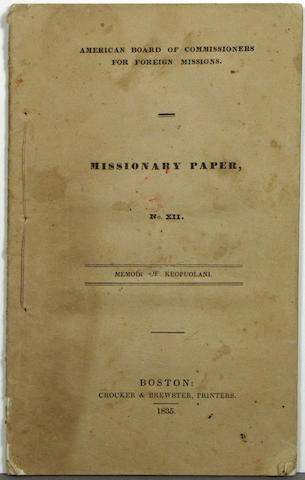 [HAWAIIANA.] AMERICAN BOARD OF COMMISSIONERS FOR FOREIGN MISSIONS. [RICHARDS, WILLIAMS.] Missionary Paper, No. XII. Memoir of Keopuolani. Boston: Crocker & Brewster, 1835.