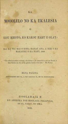 PAIANA, ELUA. Ka Mooolelo No Ka Ekalesia.... Hoolahaia E: 1863