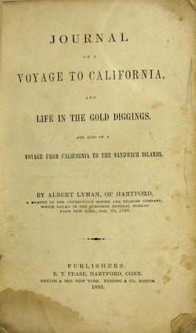LYMAN, ALBERT. Journal of a Voyage to California, and Life in the Gold Diggings, and Also of a Voyage from California to the Sandwich Islands. Hartford: E.T. Pease, 1852.