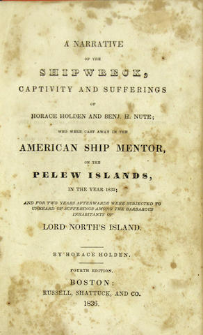 HOLDEN, HORACE. A Narrative of the Shipwreck, Captivity, and Sufferings.... Boston: Russell, Shattuck and Co., 1836.