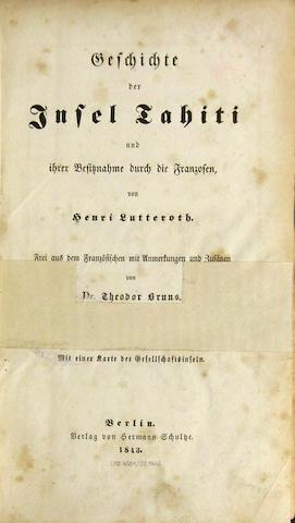 LUTTEROTH, HENRI. Geschichte der Insel Tahit und ihrer Besitznahme durch die Franzosen. Berlin: Hermann Schulze, 1843.