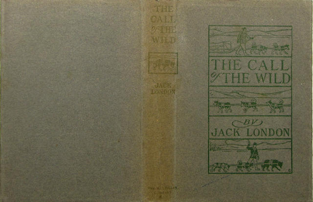 [LONDON, JACK. 1876-1916.] [The Call of the Wild. New York: The Macmillan Company, 1903.]