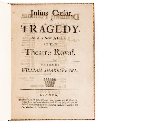 SHAKESPEARE, WILLIAM. 1564-1616. Julius Caesar. A Tragedy. As it is Now Acted at the Theatre Royal. London: Printed by H.H[ills]. for Hen Herringman & R Bentley ... sold by Joseph Knight and Francis Saunders, c.1695.