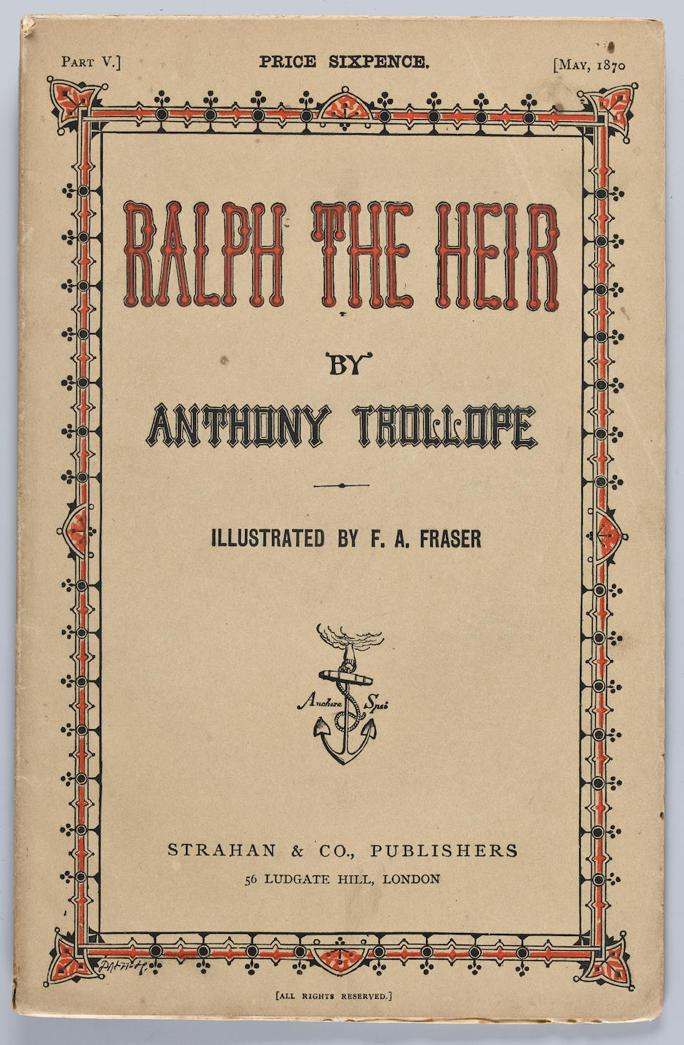 TROLLOPE, ANTHONY. 1815-1882. Ralph the Heir. London: Strahan & Co., January 1870-July 1871.