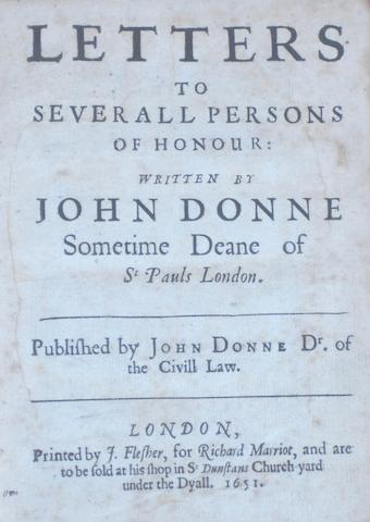 DONNE, JOHN. 1573-1631. Letters to Severall Persons of Honour. London: J. Flesher, for Richard Marriot, 1651.