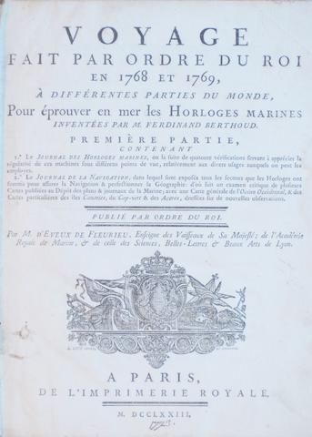 FLEURIEU, CHARLES PIERRE CLARET DE. 1738-1810. Voyage fait par ordre du Roi en 1768 et 1769 à différentes parties du monde, pour éprouver en mer les Horloges marines inventées par M. Ferdinand Berthoud. Paris: Imprimerie Royale, 1773.