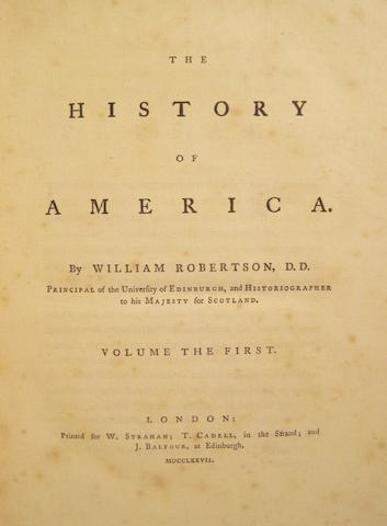 ROBERTSON, WILLIAM. 1721-1793. The History of America. London: W. Strahan et al, 1777.