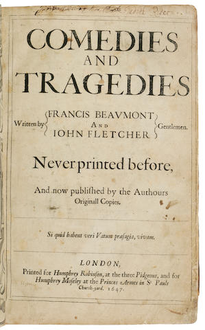 BEAUMONT, FRANCIS. 1584-1616, & JOHN FLETCHER. 1579-1625. Comedies and Tragedies.  London: Printed for Humphrey Robinson & Humphrey Moseley, 1647.