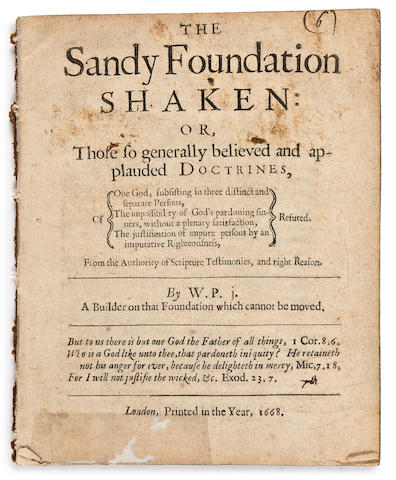 PENN, WILLIAM. 1644-1718. The Sandy Foundation Shaken: or, Those so Generally Believed and Applauded Doctines ... Refuted. London: [John Darby], 1668.