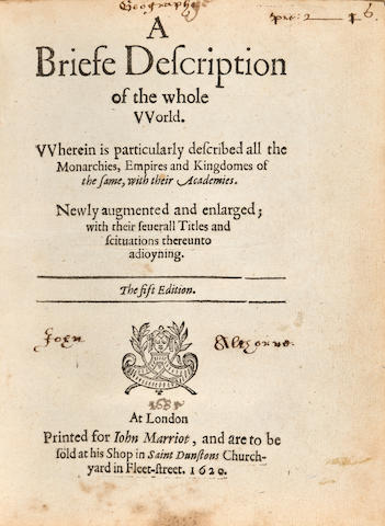 [ABBOT, GEORGE. 1562-1633.] A Briefe Description of the Whole World. Wherein is particularly described all the Monarchies, Empires and Kingdomes of the Same, with their Acadamies. Newly augmented and enlarged....The fift Edition. London: Printed for John Marriot, 1620.<BR />