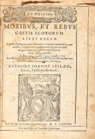 LESLIE, JOHN. 1527-1596. De origine moribus, et rebus gestis scotorum. Rome: in aedibus populi Romani, 1578.