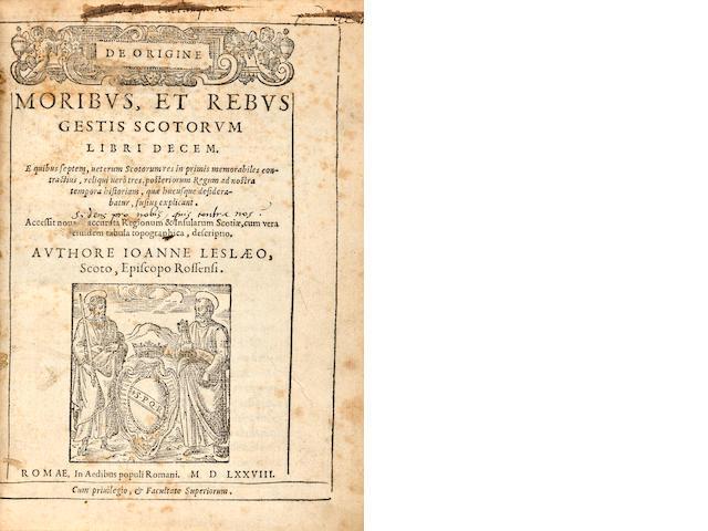 Leslie. De origine, moribus & rebus gestis Scotorum, libri decem. Rome, 1578.