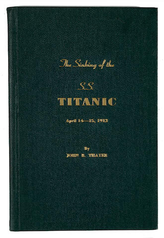 [TITANIC] THAYER, JOHN B. The Sinking of the S.S. Titanic. April 14-15, 1912. Philadelphia: December 1940.
