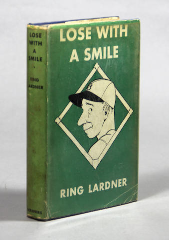 LARDNER, RING. Lose with a Smile. New York: Charles Scribner's Sons, 1933.