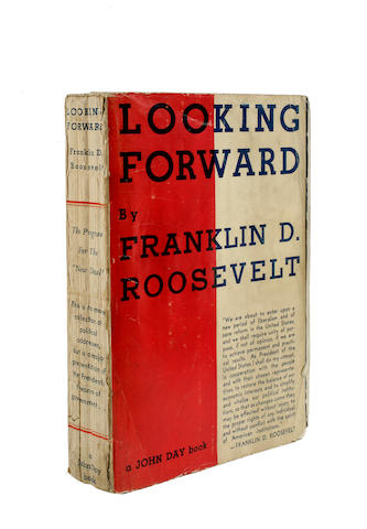 ROOSEVELT, FRANKLIN DELANO. 1882-1945. Looking Forward. New York: John Day, [1933].<BR />