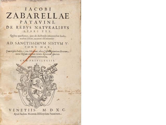 ZABARELLA, JACOPO. 1532-1589. De rebus naturalibus libri xxx. Venice: Paulus Meietus, 1590.
