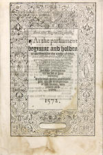 ACTS OF PARLIAMENT - 1572. Anno .xiiii. Reginae Elizabethe, At the Parliament begunne and holden at Westminster the eyght of May.... [London: Richarde Jugge, 1572.]