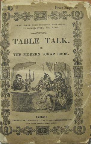 CRUIKSHANK, GEORGE, illustrator. Table Talk; Or, The Modern Scrap Book. London: J. Robins, 1829.<BR />