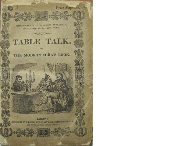CRUIKSHANK, GEORGE, illustrator. Table Talk; Or, The Modern Scrap Book. London: J. Robins, 1829.<BR />