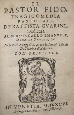 GUARINI, GIOVANNI BATTISTA. 1538-1612. Il Pastor fido, Tragicomedia pastorale. Venice: Francesco de' Franceschi, 1596.<BR />
