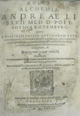ALCHEMY. LIBAVIUS, ANDREAS. D.1616. Alchemia. [-Commentationum metallicarum.] Frankfurt: Johannes Saurius, 1597.