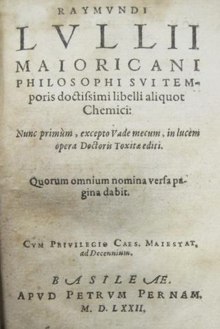 ALCHEMY. LULLUS, RAIMUNDUS. 1235?-1315?. Libelli aliquot chemici. Basel: Peter Perna, 1572.