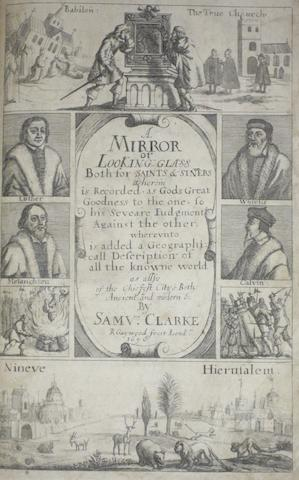 CLARKE, SAMUEL. 1599-1683. A Mirrour or Looking-Glasse both for Saints, and Sinners. London: T.R. and E.M. for Tho. Newberry, 1657.