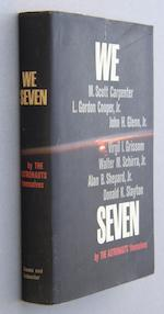 CARPENTER, M. SCOTT, AND OTHERS—SIGNED. We Seven. By the Astronauts Themselves. New York: Simon and Schuster, 1962.
