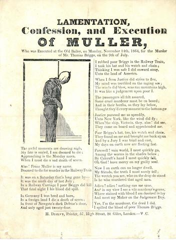 CRIME. Lamentation, Confession, and Execution of Muller, who was Executed at the Old Bailey ... for the Murder of Mr. Thomas Briggs. London: H. Disley, printer, [November, 1864].