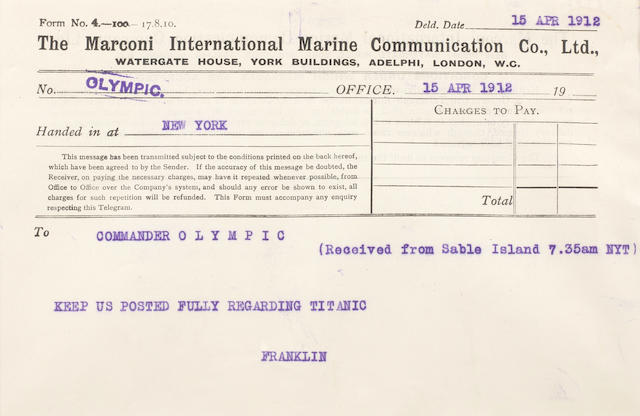 TITANIC DISASTER—MARCONI MESSAGE #8. Typed Marconi message from the R.M.S. Olympic radio log book, 1 p, oblong 8vo (140 x 200 mm), New York, April 15, 1912, (Received from Sable Island 7:35 A.M. EST),