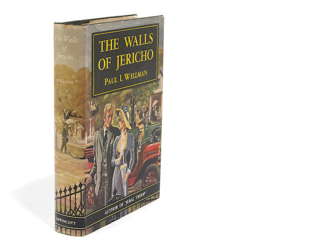 WELLMAN, PAUL I. 1895-1966. The Walls of Jericho.  Philadelphia and New York: J.B. Lippincott, 1947.