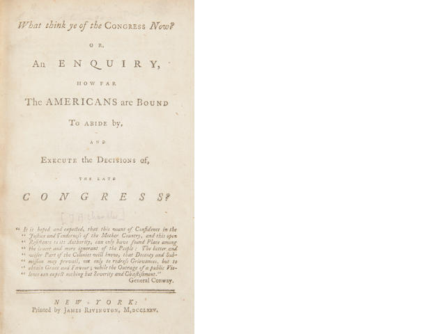 [CHANDLER, THOMAS BRADBURY. 1726-1790.] What Think Ye of Congress Now? Or, An Enquiry, How Far the Americans are Bound to Abide by, and Execute the Decision of, the Late Congress? New York: Printed by James Rivington, 1775.