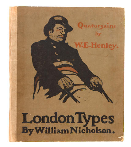NICHOLSON, WILLIAM, illustrator. HENLEY, W.E. London Types. London: William Heinemann, 1898.