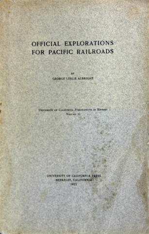 ALBRIGHT, GEORGE LESLIE. Official Explorations for Pacific Railroads. Berkeley: 1921.