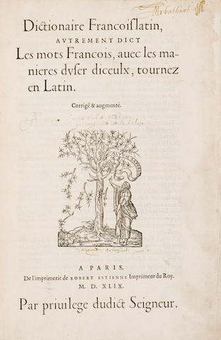 Estienne, Robert, 1503-59. Dictionaire francoislatin, autrement dict les mots francois.... Paris: Robert Estienne, 27 July, 154