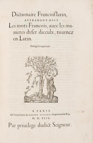 Estienne. Dictionaire francoislatin, autrement dict les mots francois.... Paris: Robert Estienne, 27 July, 1549
