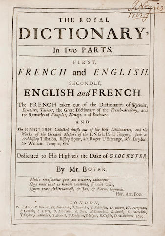 BOYER, ABEL. 1667?-1729. The Royal Dictionary, In Two Parts. First, French and English. Secondly, English and French.  London: R.Clavel, H. Mortlock, S. Lowndes, et al., 1699.<BR />