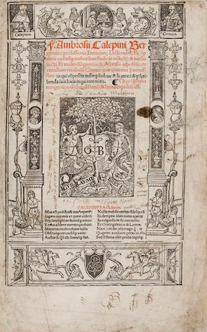 CALEPINO, AMBROGIO. 1435-1511. Dictionarium ex optimis quibusque studiose collectum: & rursus auctum. Paris: Nicolas de Prez, July 3, 1517.<BR />