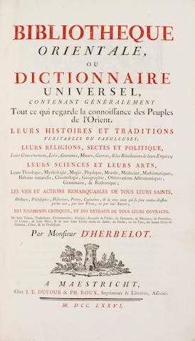 HERBELOT, BARTHELEMY D'. 1625-1695. Bibliotheque orientale, ou dictionnaire universel, contentant généralement tout ce qui regarde la connoissance des Peuples d'Orient. Maastricht: J.E. Dufour & Ph. Roux, 1776.