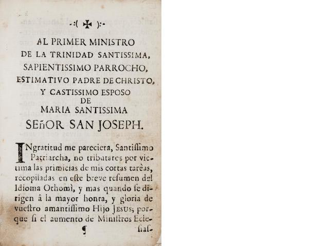 NEVE Y MOLINA, LUIS DE. Reglas de orthographia, diccionario y arte del idioma Othomi, breve instruccion para los principiantes. Mexico: Bibliotheca Mexicana, 1767.<BR />