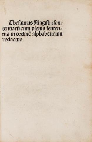 LOMBARD, PETER. c.1096-1164.  Thesaurus Magistri Sententiarum cum plenis sententiis in ordinem alphabeticum redactus. [Speyer: Peter Drach], 1495.<BR />