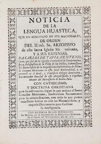 TAPIA ZENTENO, CARLOS DE. Noticia de la lengua Huasteca, que en beneficio de sus nacionales.... Mexico: Bibliotheca Mexicana, 1767.<BR />